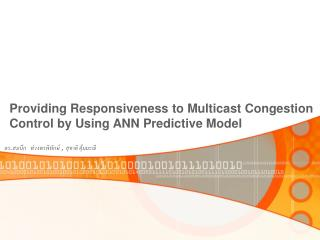 Providing Responsiveness to Multicast Congestion Control by Using ANN Predictive Model