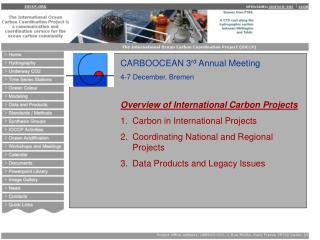 CARBOOCEAN 3 rd  Annual Meeting 4-7 December, Bremen Overview of International Carbon Projects