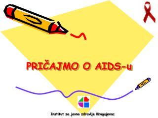 PRIČAJMO O AIDS-u