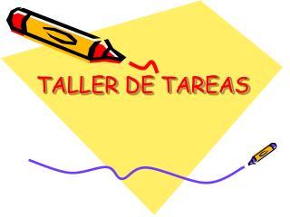 TALLER DE TAREAS