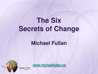 The Six  Secrets of Change Michael Fullan