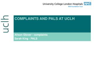 COMPLAINTS AND PALS AT UCLH