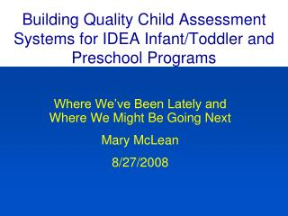 Building Quality Child Assessment Systems for IDEA Infant/Toddler and Preschool Programs