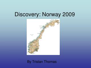 Discovery: Norway 2009