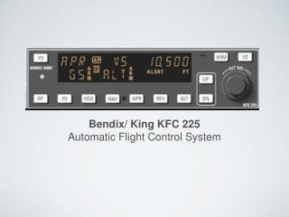 Bendix/ King KFC 225  Automatic Flight Control System