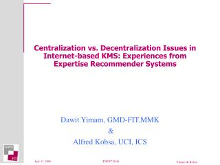Centralization vs. Decentralization Issues in Internet-based KMS: Experiences from Expertise Recommender Systems