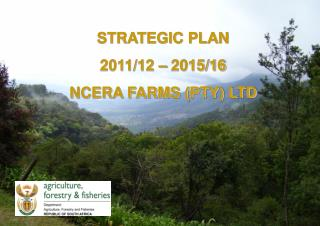 STRATEGIC PLAN  2011/12 – 2015/16 NCERA FARMS (PTY) LTD