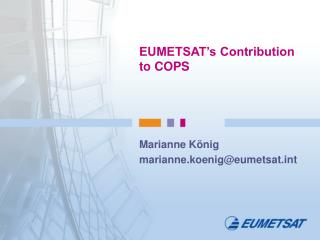 EUMETSAT's Contribution to COPS