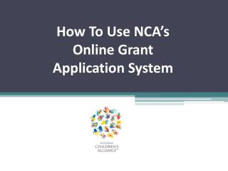 How To Use NCA's  Online Grant  Application System