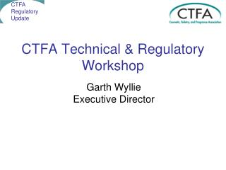 CTFA Technical & Regulatory Workshop