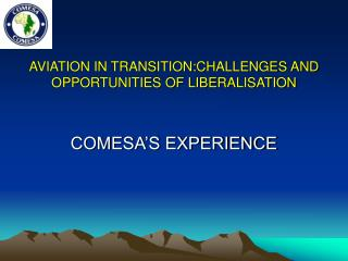 AVIATION IN TRANSITION:CHALLENGES AND OPPORTUNITIES OF LIBERALISATION