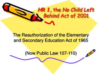 HR 1 , the  No Child Left Behind  Act of 2001