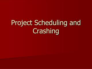 Project Scheduling and Crashing