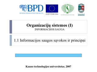 Organizacij ų sistemos (I) INFORMACIJOS SAUGA