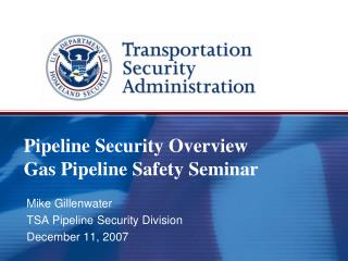 Pipeline Security Overview Gas Pipeline Safety Seminar