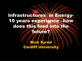 Infrastructures  in Energy- 10 years experience –how does this feed into the future?