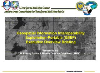 Geospatial Information Interoperability Exploitation-Portable (GIIEP) Executive Overview Briefing Presented By: