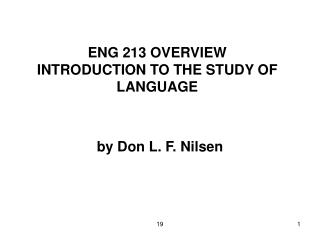 ENG 213 OVERVIEW INTRODUCTION TO THE STUDY OF LANGUAGE