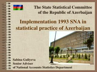 Implementation 1993 SNA in statistical practice of Azerbaijan