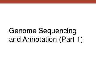 Genome Sequencing and Annotation (Part 1)