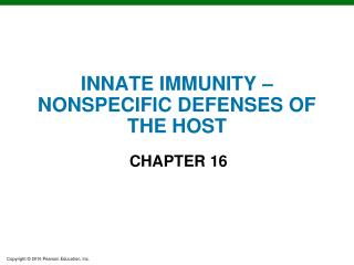 INNATE IMMUNITY – NONSPECIFIC DEFENSES OF THE HOST
