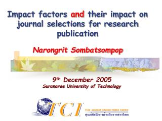 Impact factors  and  their impact on journal selections for research publication