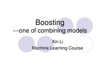 Boosting ---one of combining models