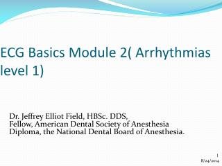 ECG Basics Module  2( Arrhythmias level 1)