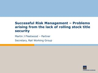 Successful Risk Management   Problems arising from the lack of rolling stock title security