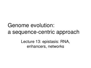 Genome evolution:  a sequence-centric approach