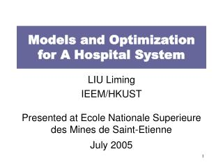 Models and Optimization for A Hospital System