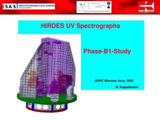 HIRDES UV Spectrographs Phase-B1-Study