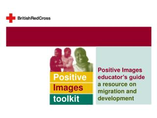 Positive Images  educator's guide a resource on  migration and  development