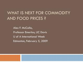 WHAT IS NEXT FOR COMMODITY AND FOOD PRICES ?