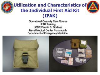 Utilization and Characteristics of  the Individual First Aid Kit  (IFAK)