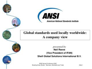 Global standards used locally worldwide: A company view
