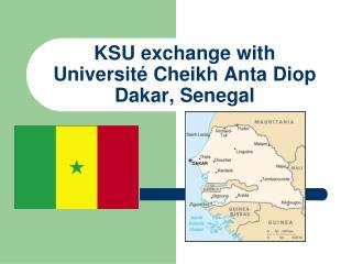 KSU exchange with  Université Cheikh Anta Diop Dakar, Senegal
