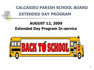 CALCASIEU PARISH SCHOOL BOARD EXTENDED DAY PROGRAM