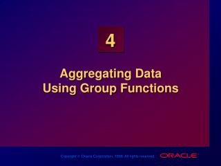Aggregating Data  Using Group Functions