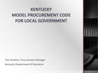 KENTUCKY MODEL PROCUREMENT CODE FOR LOCAL GOVERNMENT