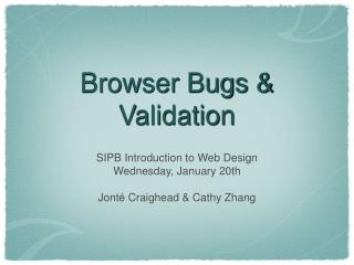 Browser Bugs & Validation