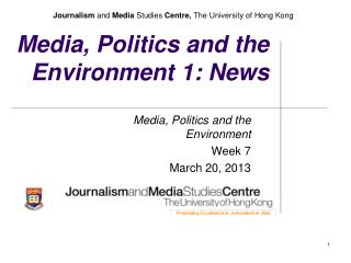 Media, Politics and the Environment 1: News