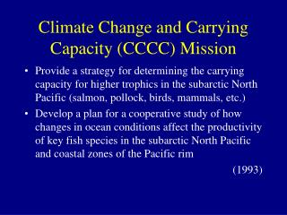 Climate Change and Carrying Capacity (CCCC) Mission