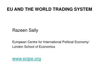 EU AND THE WORLD TRADING SYSTEM