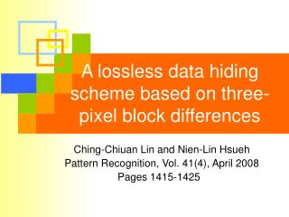A lossless data hiding scheme based on three-pixel block differences