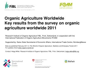 Organic Agriculture Worldwide Key results from the  survey  on organic agriculture  worldwide 2011