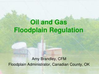 Oil and Gas Floodplain Regulation