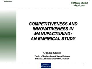 COMPETITIVENESS AND INNOVATIVENESS  IN MANUFACTURING:  AN EMPIRICAL STUDY