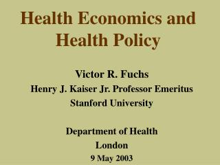 Health Economics and  Health Policy