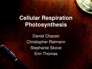 Cellular Respiration Photosynthesis